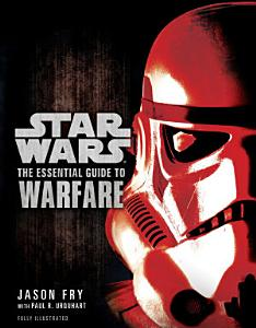 The Essential Guide to Warfare  Star Wars Book