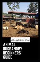 Animal Husbandry Beginners Guide