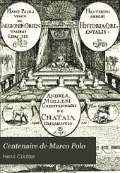 Centenaire de Marco Polo: conférence faite à la Socíéte d'Etudes Italiennes le mercredi 18 décembre 1895 a la Sorbonne par Henri Cordier...