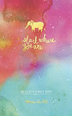 Start Where You Are Week At a Glance Diary