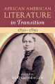 African American Literature in Transition  1830   1850  Volume 3