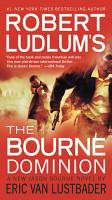 Robert Ludlum s  TM  The Bourne Dominion PDF