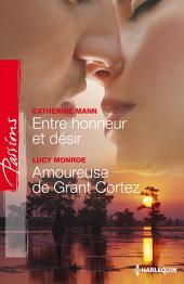 Entre honneur et désir - Amoureuse de Grant Cortez
