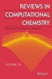 Reviews in Computational Chemistry: Volume 28