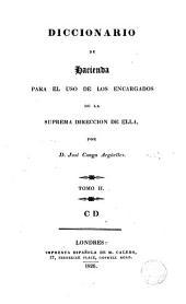 Diccionario de Hacienda, 2: para el uso de los encargados de la suprema dirección de ella