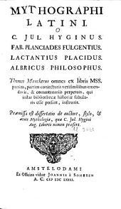 Mythographi Latini: C. Jul. Hyginus, Fab. Planciades Fulgentius, Lactantius Placidus, Albricus Philosophus