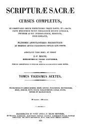 Scripturae Sacrae cursus completus: ex commentariis...et a magna parte episcoporum necnon theologorum Europae Catholicae... conflatus, Volume 26