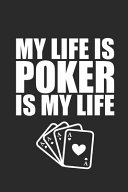 My Life Is Poker Is My Life