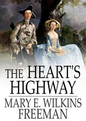 The Heart's Highway: A Romance of Virginia in the Seventeeth Century
