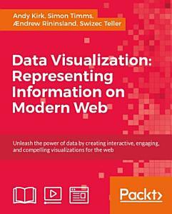 Data Visualization  Representing Information on Modern Web