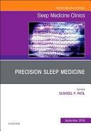 Precision Sleep Medicine  an Issue of Sleep Medicine Clinics PDF