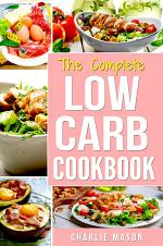 Low Carb Diet Recipes Cookbook: Easy Weight Loss With Delicious Simple Best Keto: Low Carb Snacks Food Cookbook Weight Loss Low Carb And Low Sugar
