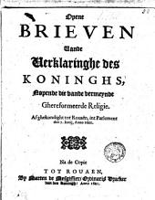 Opene brieven vande Verklaringhe des Konincks nopende die vande vermeynde Ghereformeerde Religie. [27 May, 1621.] Afghekondicht tot Rouaën in't Parlament den 7 Iunij, Ao. 1621