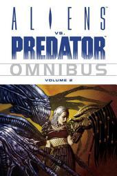 Aliens vs. Predator Omnibus Volume 2: Volume 2