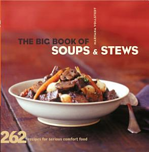 The Big Book of Soups and Stews