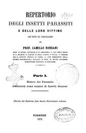 Repertorio degli insetti parassiti e delle loro vittime con note e osservazioni di Camillo Rondani: Elenco dei parassiti conosciuti come nemici di insetti dannosi, Volume 1