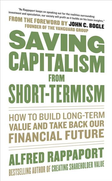 Download Saving Capitalism From Short Termism  How to Build Long Term Value and Take Back Our Financial Future Book