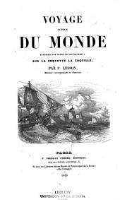 Voyage autour du monde entrepris par ordre du gouvernement sur la corvette la Coquille: Volume1