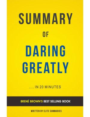 Daring Greatly  by Bren   Brown   Summary   Analysis