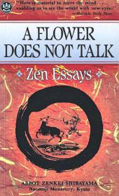 A Flower Does Not Talk: Zen Essays