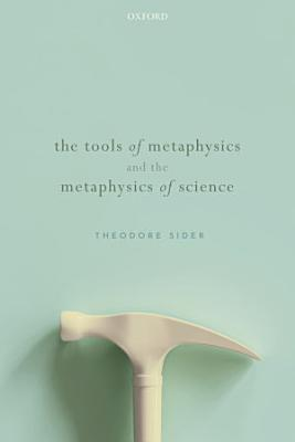 The Tools of Metaphysics and the Metaphysics of Science PDF