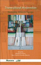 Transcultural Modernities: Narrating Africa in Europe