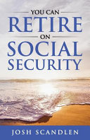 You CAN RETIRE On Social Security