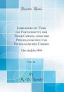 Jahresbericht   ber die Fortschritte der Thier Chemie  oder der Physiologischen und Pathologischen Chemie  Vol  24 PDF
