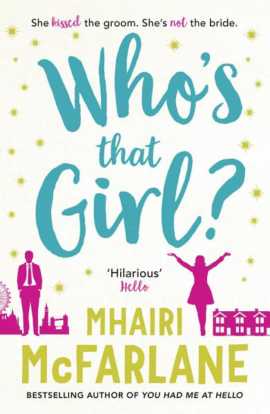 Download Who   s That Girl   A laugh out loud sparky romcom  Book