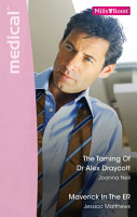 The Taming Of Dr Alex Draycott Maverick In The Er PDF