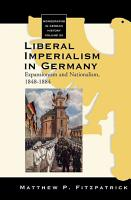 Liberal Imperialism in Germany PDF