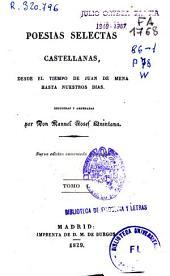 Poesías selectas castellanas: desde el tiempo de Juan de Mena hasta nuestros dias ...