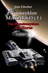 Raumzyklon MATARKO ( I ): Das Planetensystem der Horus