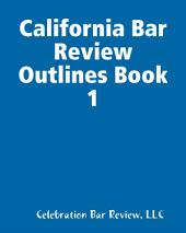 California Bar Review Outlines: Book 1