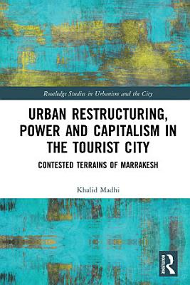 Urban Restructuring  Power and Capitalism in the Tourist City