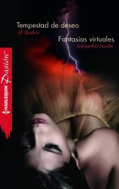 Tempestad de deseo/Fantasías virtuales