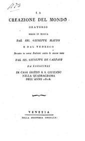 La creazione del mondo. Oratorio messo in musica da Giuseppe Haydn, e dal tedesco recato in versi Italiani sotto le stesse note da Giuseppe de Carpani