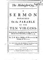 The Midnight Cry     By J  M  M  A  Rector of W  in the County of B   i e  John Mason   The Sixth Edition  with the Addition of Two Hymns  Etc   Edited by R  M   PDF