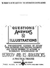 Hawkins Electrical Guide ...: Questions, Answers & Illustrations; a Progressive Course of Study for Engineers, Electricians, Students and Those Desiring to Acquire a Working Knowledge of Electricity and Its Applications; a Practical Treatise, Volume 1