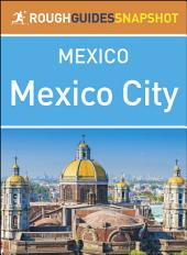 The Rough Guide Snapshot Mexico: Mexico City