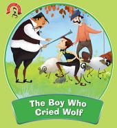 The Boy Who Cried Wolf : Fabulous Fables