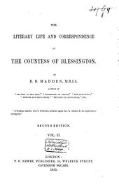 The Literary Life and Correspondence of the Countess of Blessington: Volume 2