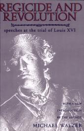 Regicide and Revolution: Speeches at the Trial of Louis XVI