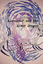 Alexander and the River Dragon