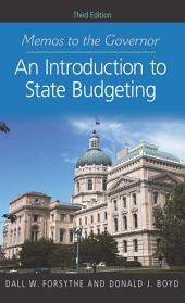 Memos to the Governor: An Introduction to State Budgeting, Third Edition, Edition 3
