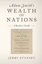 Adam Smith's Wealth of Nations: A Reader's Guide