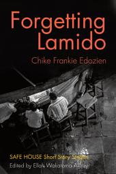 Forgetting Lamido: Safe House Short Story Singles