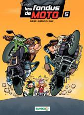 Les Fondus de moto: Volume5