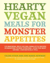 Hearty Vegan Meals For Monster Appetites Book PDF