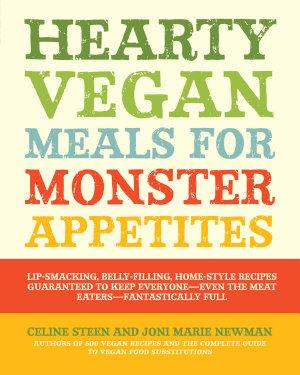 Hearty Vegan Meals for Monster Appetites PDF